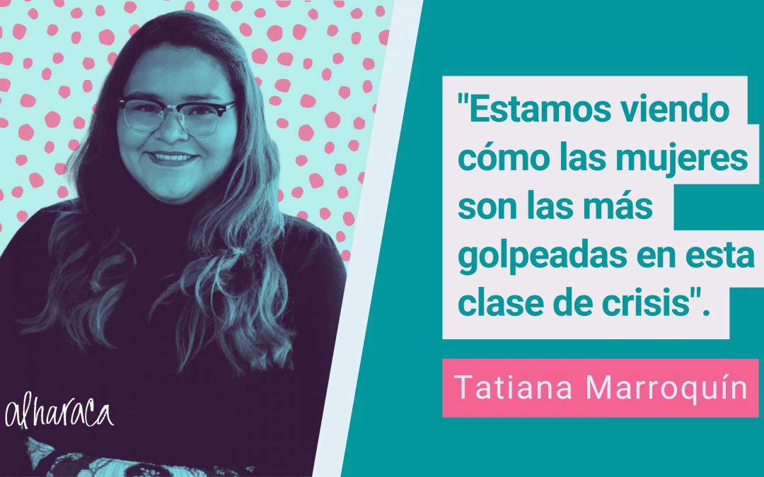 """Tatiana Marroquín: """"El impacto se va a traducir en la micro, pequeña y mediana empresa; el 61 % de sus dueñas son mujeres"""""""