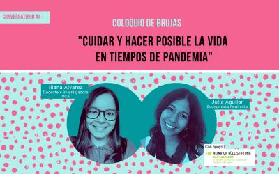 Coloquio de Brujas #4: Cuidar y hacer posible la vida en tiempos de pandemia