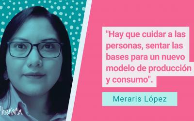 """Meraris López: """"Hay que cuidar a las personas, sentar las bases para un nuevo modelo de producción y consumo"""""""